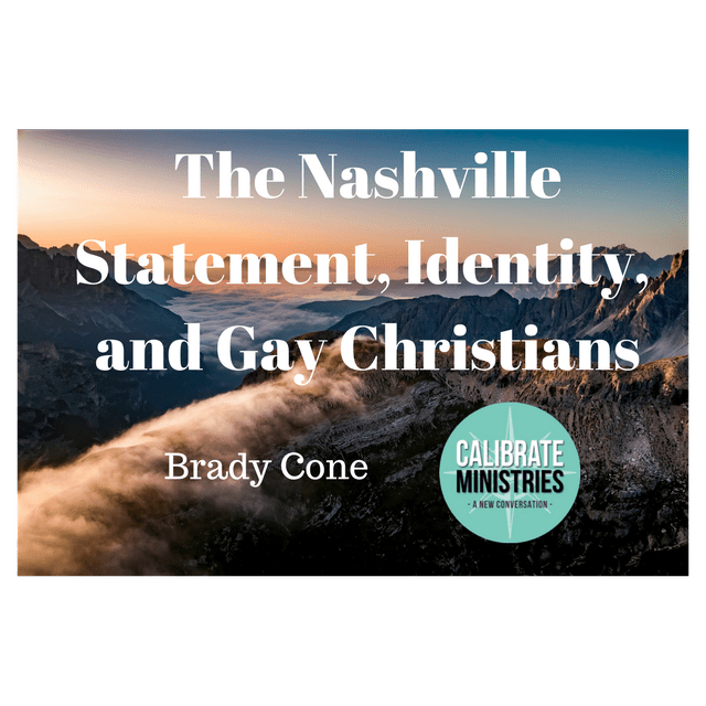 The Nashville Statement, Identity, and Gay Christians